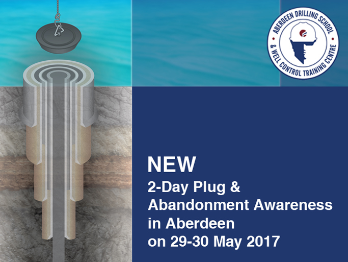 Aberdeen Drilling School Launches Plug & Abandonment Awareness Course in Response to Industry Demand