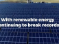 Watch: Why renewable energy is a record breaker